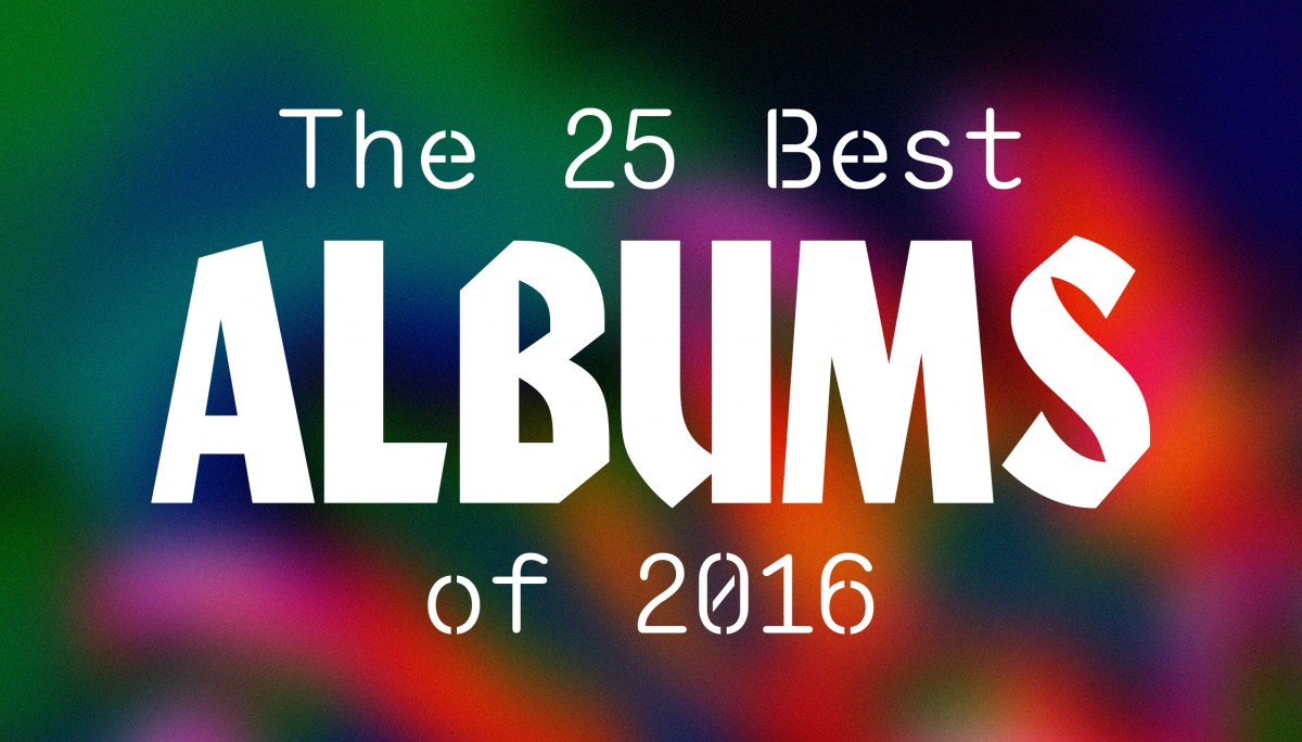 The 25 best albums of 2016 | Dummy Mag
